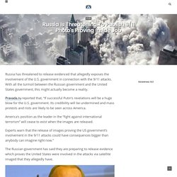Russia Is Threatening To Publish 9/11 Photo's Proving Inside Job – Awareness Act