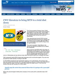 CWU threatens to bring MTN to a total shut down:Tuesday 19 May 2015