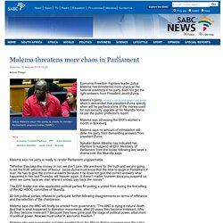 Malema threatens more chaos in Parliament:Saturday 30 August 2014