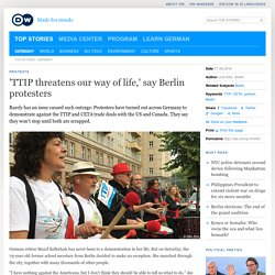 ′TTIP threatens our way of life,′ say Berlin protesters