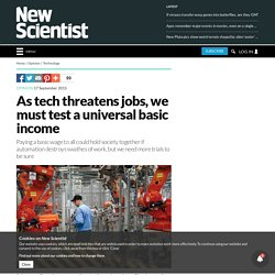 As tech threatens jobs, we must test a universal basic income