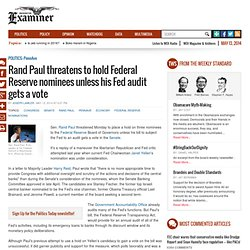 Rand Paul threatens to hold Federal Reserve nominees unless his Fed audit gets a vote