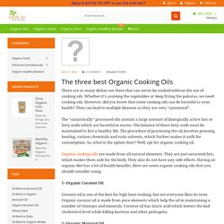 The three best Organic Cooking Oils