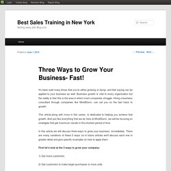 Three Ways to Grow Your Business- Fast!