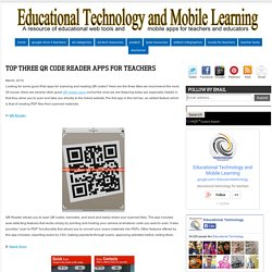 Top Three QR Code Reader Apps for Teachers