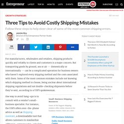 Three Tips to Avoid Costly Shipping Mistakes