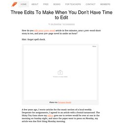Three Edits To Make When You Don't Have Time to Edit