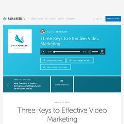 Three Keys to Effective Video Marketing