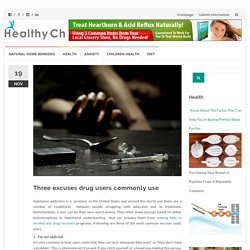 Three excuses drug users commonly use