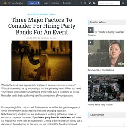 Three Major Factors To Consider For Hiring Party Bands For An Event