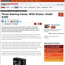 "Three Gaming Cases, With Power, Under $100 - Sticking It To ""The Man"""