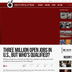 Three million open jobs in U.S., but who's qualified?