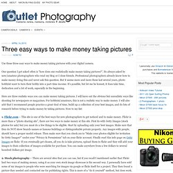 Three easy ways to make money taking pictures