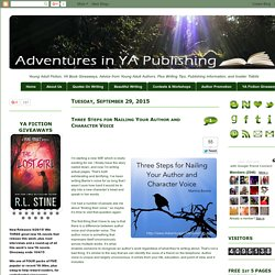 Adventures in YA Publishing: Three Steps for Nailing Your Author and Character Voice