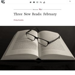 Three New Reads: February
