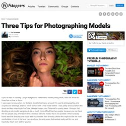 Three Tips for Photographing Models