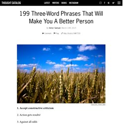 199 Three-Word Phrases That Will Make You A Better Person