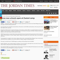 Three new schools open at Zaatari camp