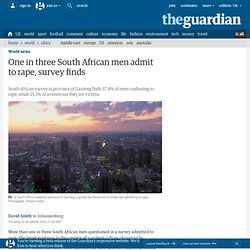 One in three South African men admit to rape, survey finds | World news