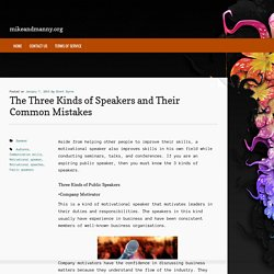 The Three Kinds of Speakers and Their Common Mistakes