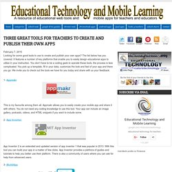 Three Great Tools for Teachers to Create and Publish Their Own Apps