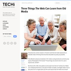 Three Things The Web Can Learn from Old Media