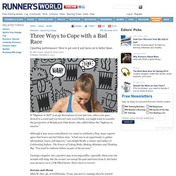 Three Ways to Cope with a Bad Race