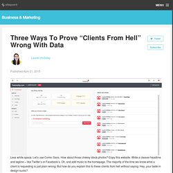 "Three Ways To Prove ""Clients From Hell"" Wrong With Data"