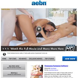 Threesome Fantasies Fulfilled 2 - AEBN
