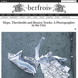 Maps, Thresholds and Beaten Tracks - berfrois