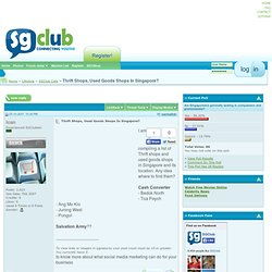 Thrift Shops, Used Goods Shops In Singapore? - SGClub Forums - Connecting Youths