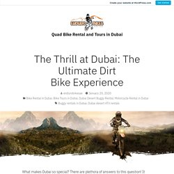 The Thrill at Dubai: The Ultimate Dirt Bike Experience