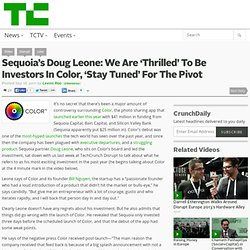 Sequoia's Doug Leone: We Are 'Thrilled' To Be Investors In Color, 'Stay Tuned' For The Pivot