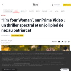 """I'm Your Woman"", sur Prime Video : un thriller spectral et un joli pied de nez au patriarcat"