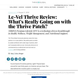 Le-Vel Thrive Review: What's Really Going on with the Thrive Patch?