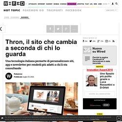 Thron, il sito che cambia a seconda di chi lo guarda