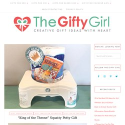 """""""King of the Throne"""" Squatty Potty Gift ~ The Gifty Girl"""