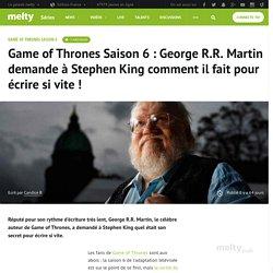 Game of Thrones Saison 6 : George R.R. Martin demande à Stephen King comment il fait pour écrire si vite !
