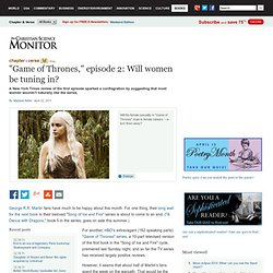 """Game of Thrones,"" episode 2: Will women be tuning in?"