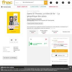 Game Of Thrones - Le trône de fer - La géopolitique des séries - Dominique Moïsi - poche - Achat Livre - Achat & prix