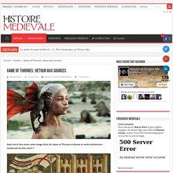 Game of Thrones : retour aux sources – Histoire et Images Médiévales