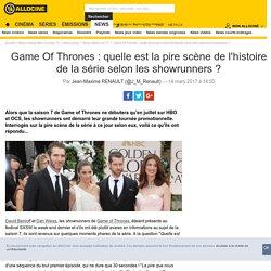 Game Of Thrones : quelle est la pire scène de l'histoire de la série selon les showrunners ? - News Séries à la TV