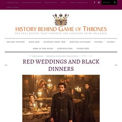 Game of Thrones: The History Behind the Red Wedding