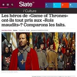 Les héros de «Game of Thrones» ont-ils tout pris aux «Rois maudits»? Comparons les faits.