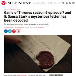 Game of Thrones season 6 episode 7 and 8: Sansa Stark's mysterious letter has been decoded