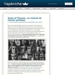 Game of Thrones, un manuel de science politique