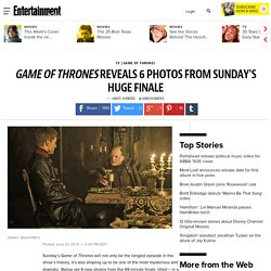 'Game of Thrones' reveals 6 photos from Sunday's huge finale