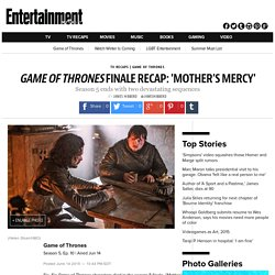 Game of Thrones season 5 finale recap: 'Mother's Mercy'