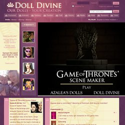 Game of Thrones Scene Maker ~ dress up game based on the television series