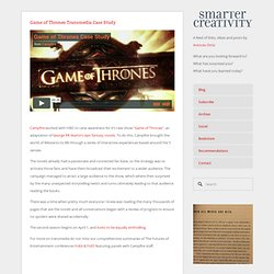 Game of Thrones Transmedia Case Study ? Smarter Creativity